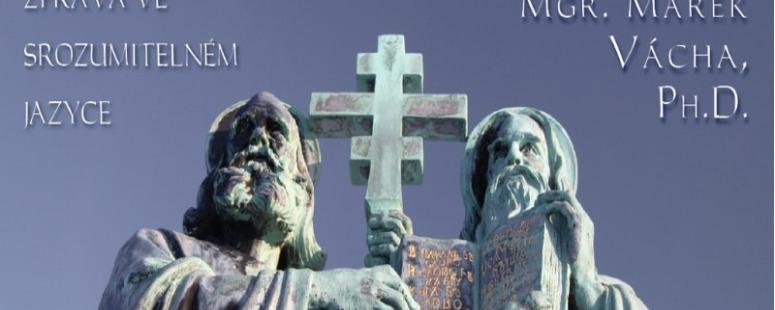 Svatí Cyril a Metoděj: Zpráva ve srozumitelném jazyce